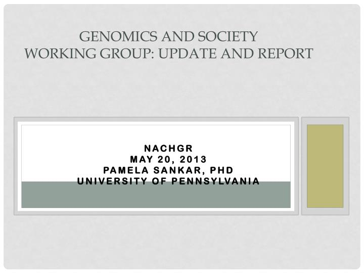 genomics and society working group update and report n.