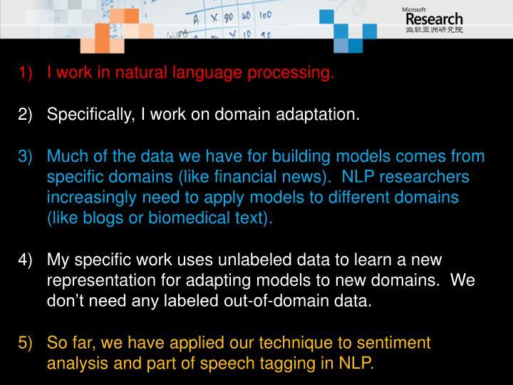 I work in natural language processing.