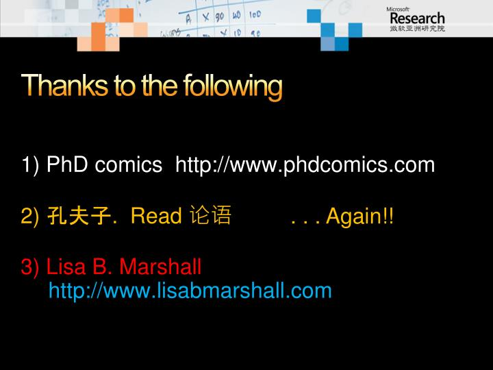 Thanks to the following