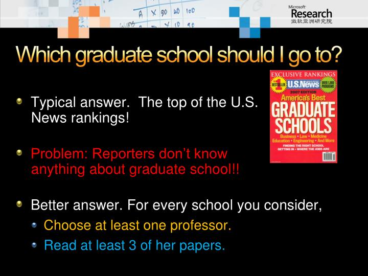 Which graduate school should I go to?