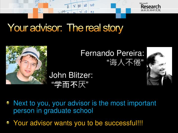 Your advisor:  The real story