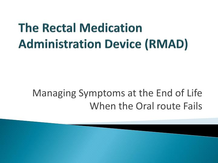 the rectal medication administration device rmad n.