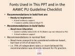 fonts used in this ppt and in the aawc pu guideline checklist