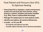 treat patient and pressure ulcer pu to optimize healing1