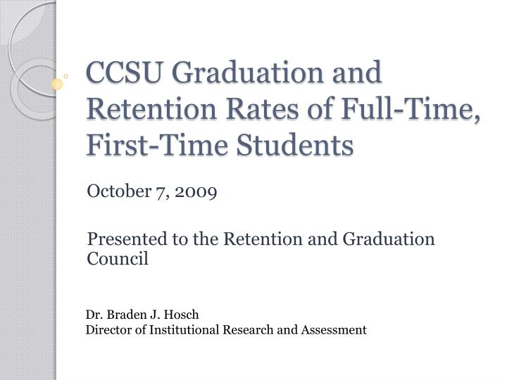 CCSU Graduation and Retention Rates of Full-Time, First-Time Students