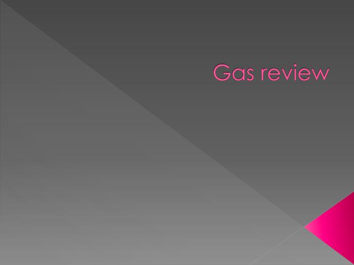 gas review n.