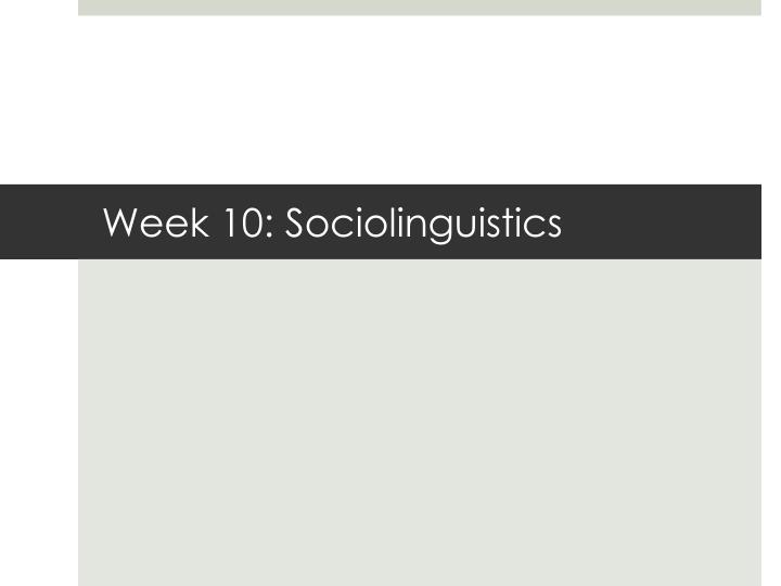 week 10 sociolinguistics n.