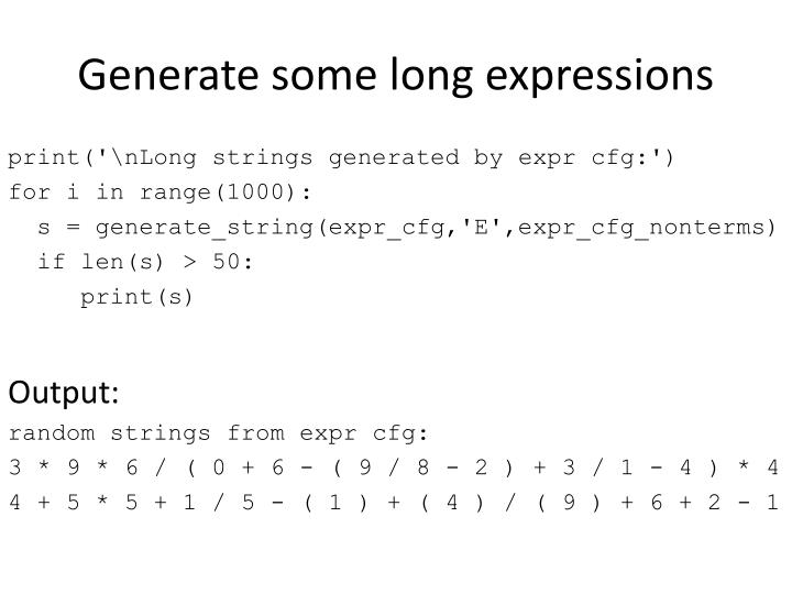 Generate some long expressions