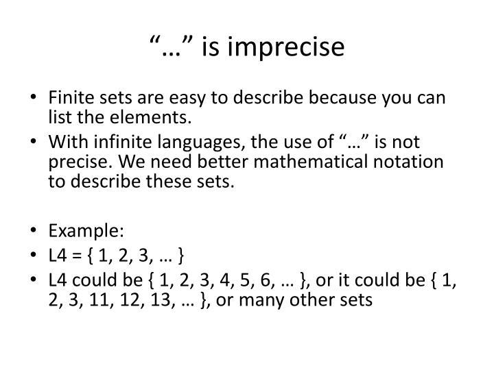 """""""…"""" is imprecise"""