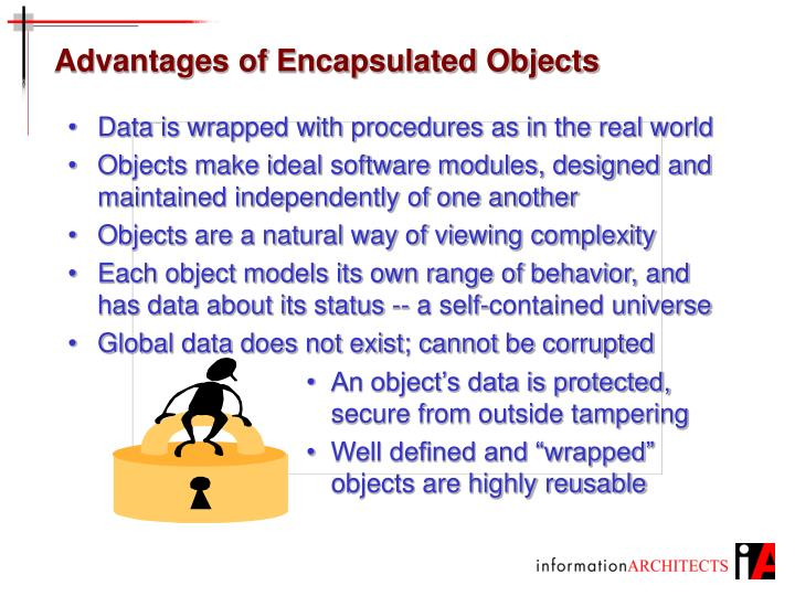 Advantages of Encapsulated Objects