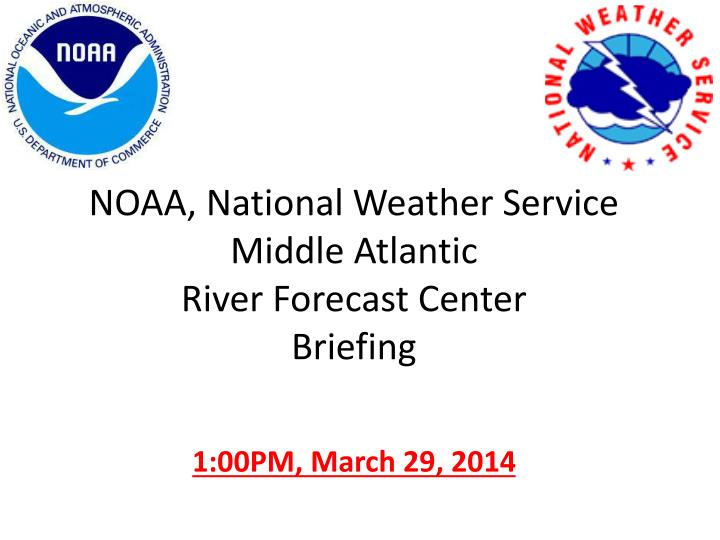 noaa national weather service middle atlantic river forecast center briefing n.