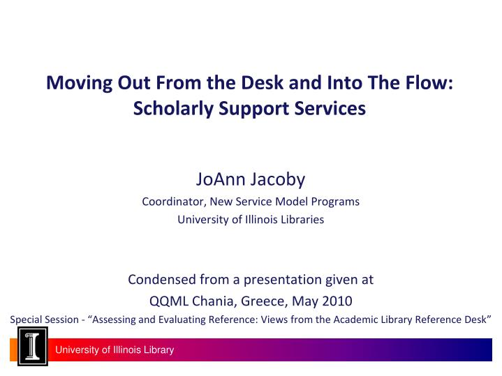 moving out from the desk and into the flow scholarly support services n.