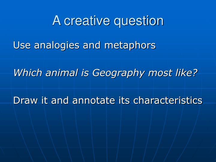 A creative question
