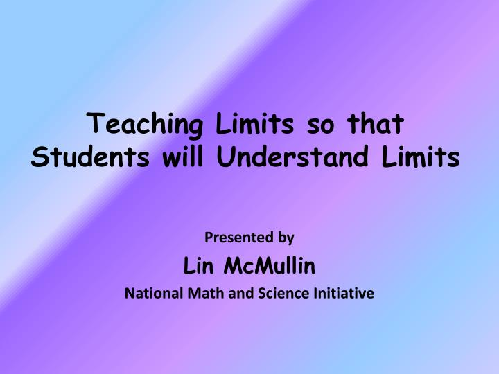 teaching limits so that students will understand limits n.