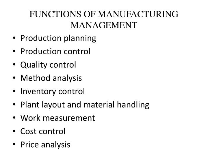 FUNCTIONS OF MANUFACTURING MANAGEMENT