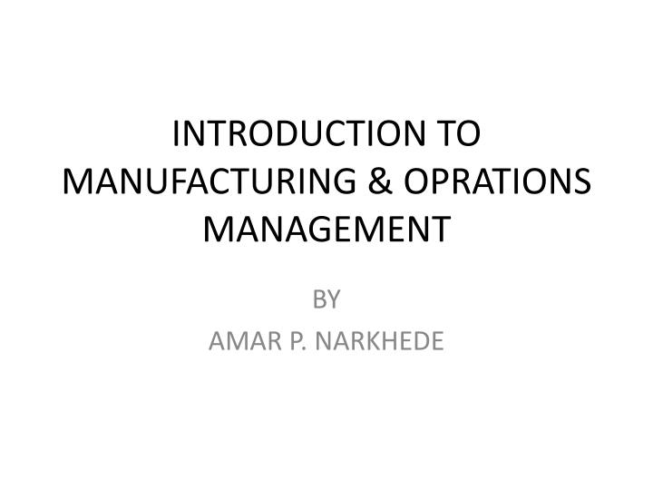 Introduction to manufacturing oprations management
