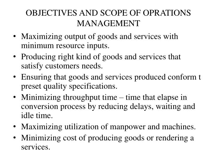 OBJECTIVES AND SCOPE OF OPRATIONS MANAGEMENT