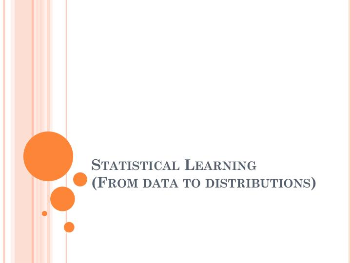 statistical learning from data to distributions n.