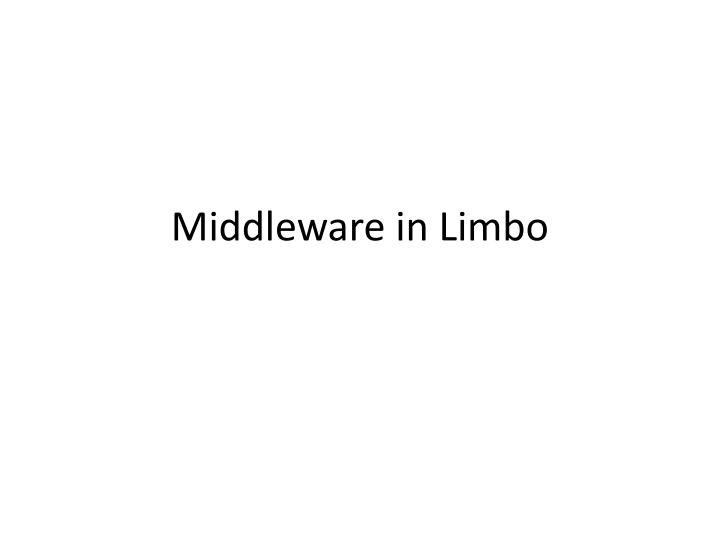 middleware in limbo