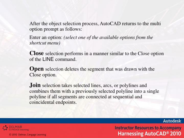 After the object selection process, AutoCAD returns to the multi option prompt as follows: