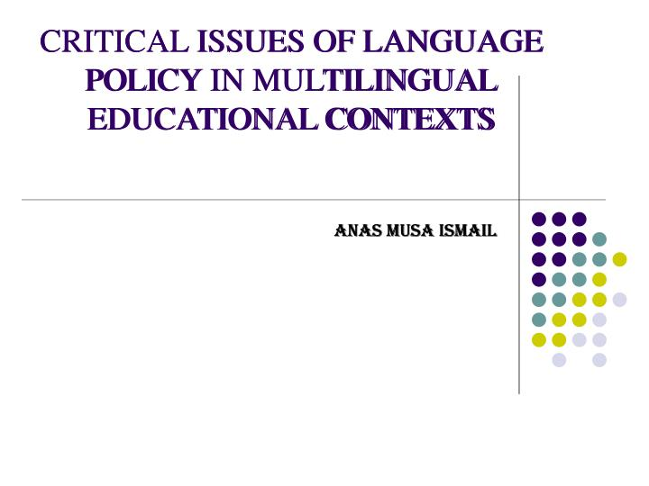 critical issues of language policy in multilingual educational contexts n.