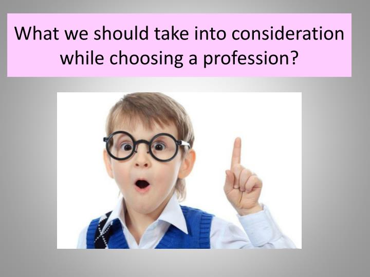 the profession would like to choose