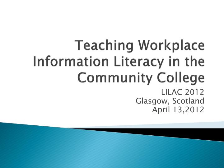 teaching workplace information literacy in the community college n.