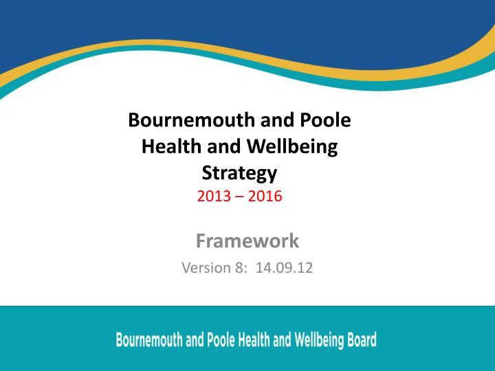 bournemouth and poole health and wellbeing strategy 2013 2016 n.