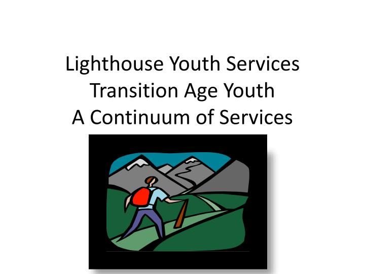 lighthouse youth services transition age youth a continuum of services n.