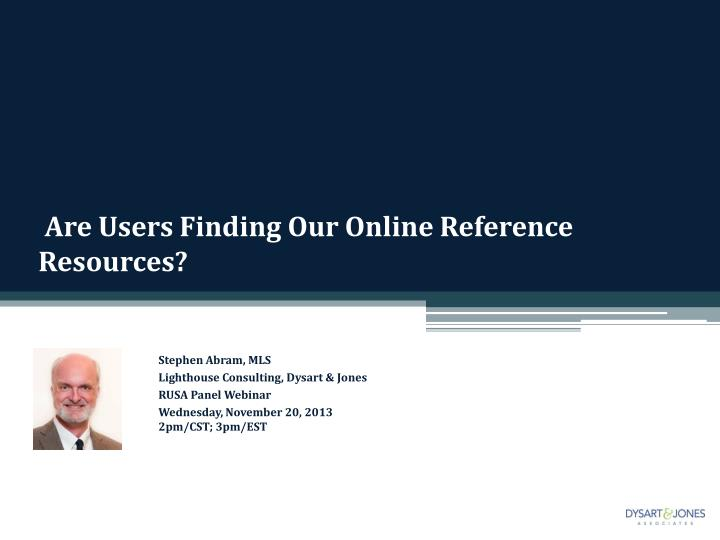 are users finding our online reference resources n.