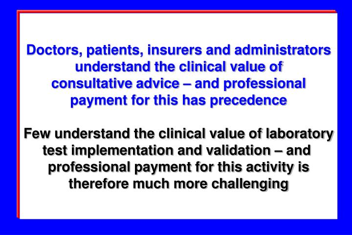 Doctors, patients, insurers and administrators