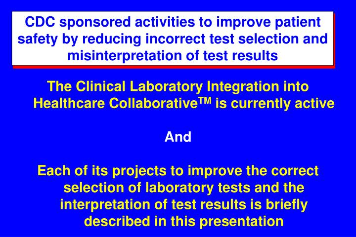 CDC sponsored activities to improve patient safety by reducing incorrect test selection and misinterpretation of test results