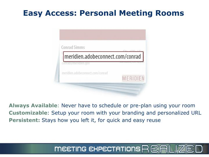 Easy Access: Personal Meeting Rooms
