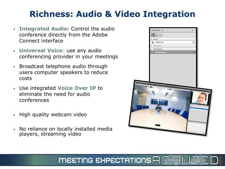 Richness: Audio & Video Integration