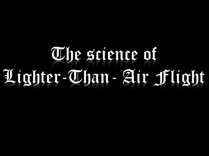 the science of lighter than air flight n.