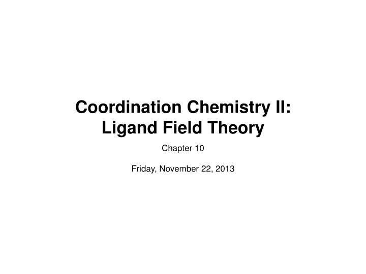 coordination chemistry ii ligand field theory n.