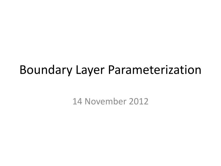 boundary layer parameterization n.