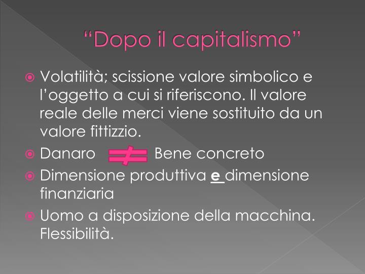 """""""Dopo il capitalismo"""""""