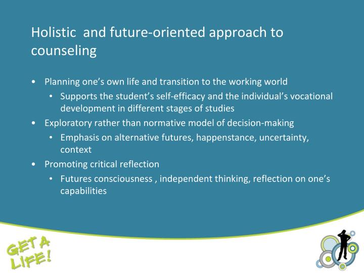 Holistic  and future-oriented approach to counseling