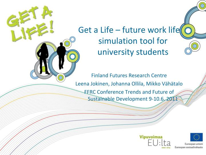 Get a Life – future work life simulation tool for university students