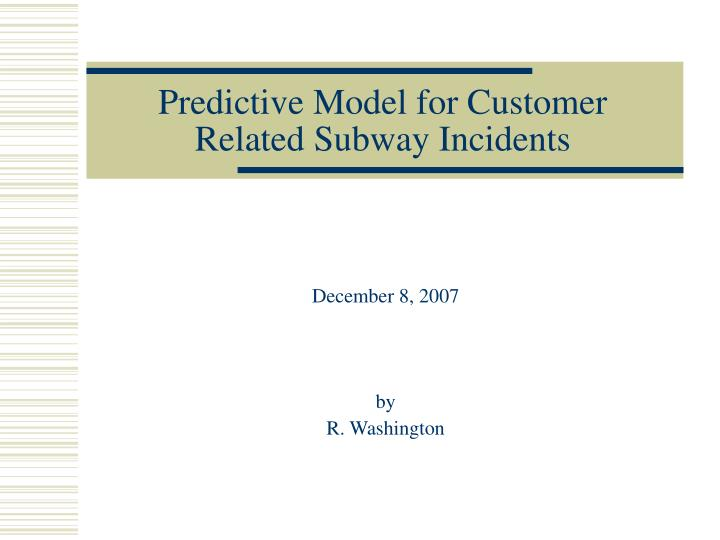 predictive model for customer related subway incidents n.