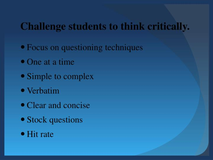 Challenge students to think critically.