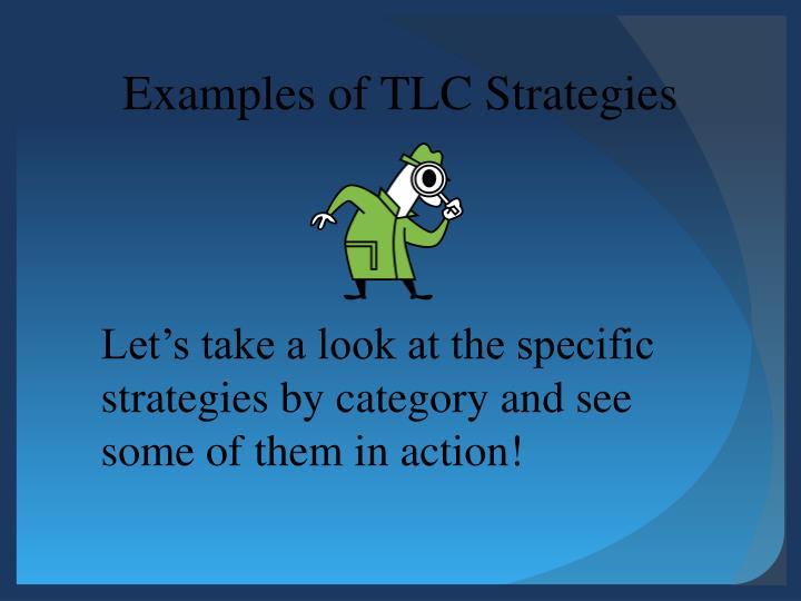Examples of TLC Strategies