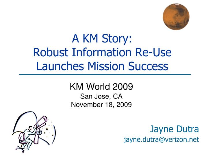 a km story robust information re use launches mission success n.