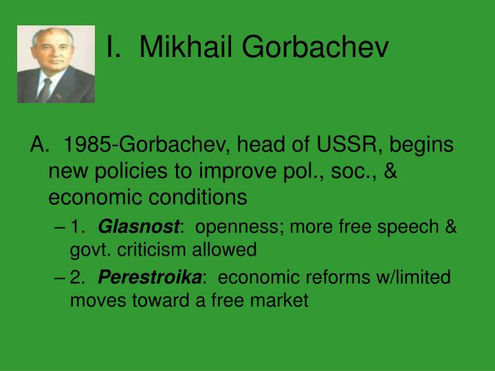 gorbachev perestroika and the fall of 25 quotes from mikhail gorbachev: 'if what you have done yesterday still looks big to you, you haven't done much today', 'the most puzzling development in politics during the last decade is the apparent determination of western european leaders to re-create the soviet union in western europe', and 'i believe in the cosmos.