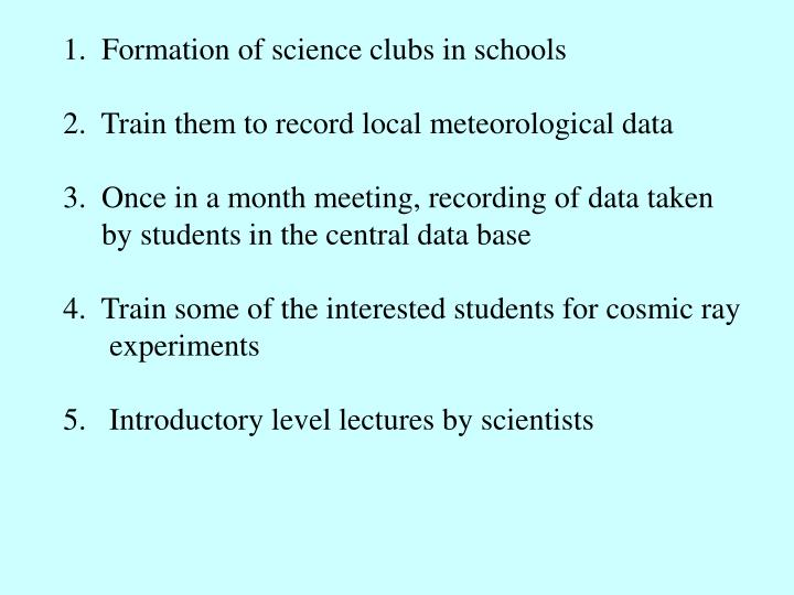 1.  Formation of science clubs in schools