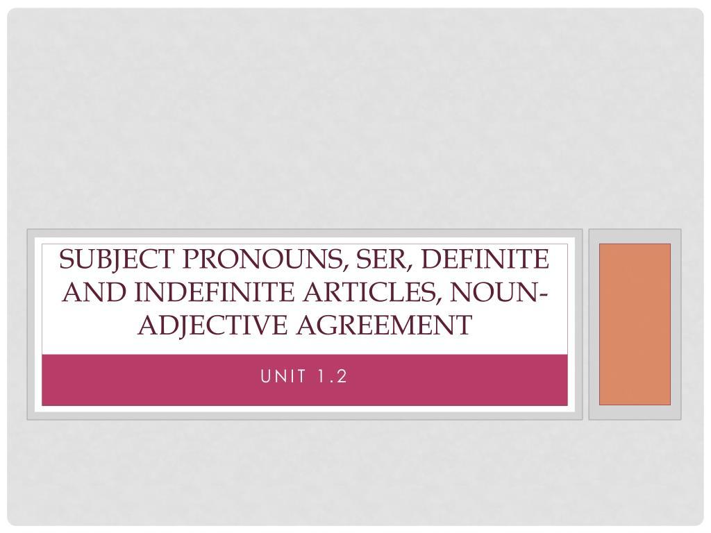 Ppt Subject Pronouns Ser Definite And Indefinite Articles Noun