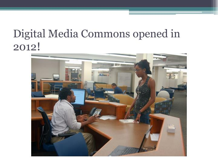 Digital Media Commons opened in 2012