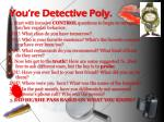 you re detective poly