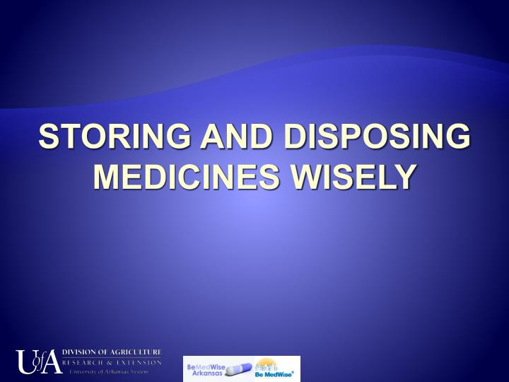 storing and disposing medicines wisely n.